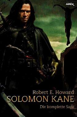 SOLOMON KANE – DIE KOMPLETTE SAGA von Howard,  Robert E.