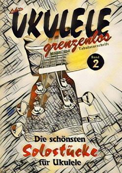 Solostücke für Ukulele von UKULELE grenzenlos,  Lobito