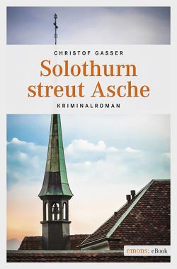 Solothurn streut Asche von Gasser,  Christof