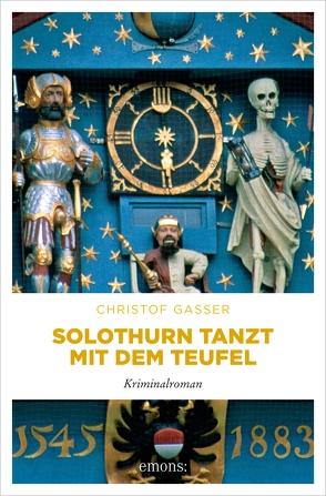 Solothurn tanzt mit dem Teufel von Gasser,  Christof