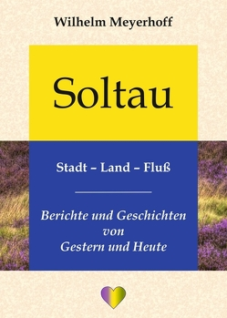 Soltau, Stadt – Land – Fluß von Meyerhoff,  Wilhelm