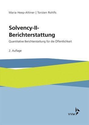 Solvency-II-Berichterstattung von Heep-Altiner,  Maria, Rohlfs,  Torsten