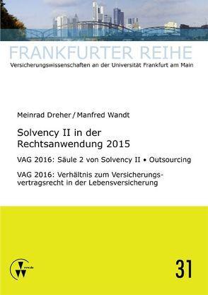 Solvency II in der Rechtsanwendung 2015 von Dreher,  Meinrad, Wandt,  Manfred