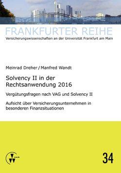 Solvency II in der Rechtsanwendung 2016 von Dreher,  Meinrad, Wandt,  Manfred