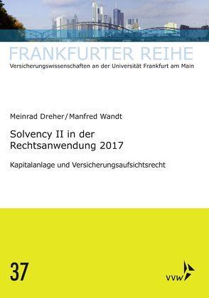 Solvency II in der Rechtsanwendung 2017 von Dreher,  Meinrad, Wandt,  Manfred