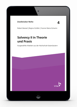 Solvency II in Theorie und Praxis von Baresel,  Robert, Kürble,  Gunter, Schäfer,  Regina, Schwinn,  Yvonne Maria