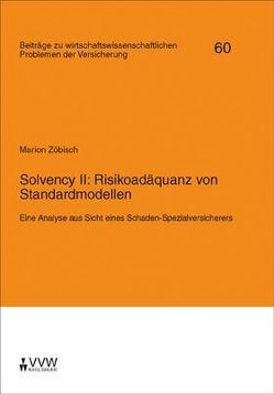 Solvency II: Risikoadäquanz von Standardmodellen von Helten,  Elmar, Richter,  Andreas, Zöbisch,  Marion