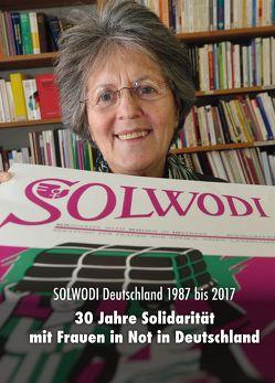 Solwodi Deutschland 1987 bis 2017 von Ackermann,  Sr. Dr. Lea, Koelges,  Barbara, Pitzl,  Annemarie