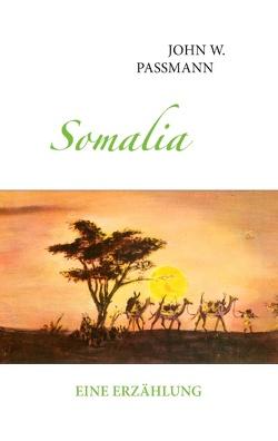 Somalia von Passmann,  John W