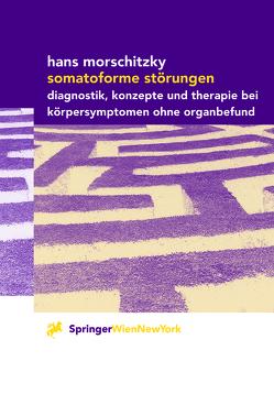 Somatoforme Störungen von Morschitzky,  Hans