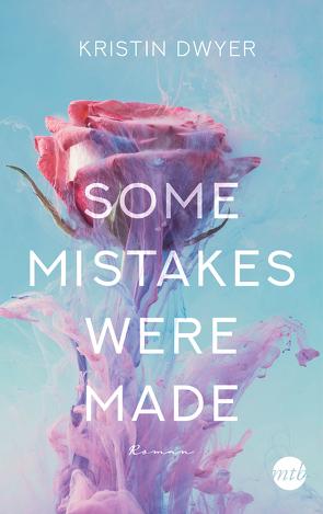 Some Mistakes Were Made von Dwyer,  Kristin, Heidelberger,  Sarah