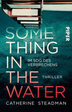 Something in the Water – Im Sog des Verbrechens von Lux,  Stefan, Steadman,  Catherine
