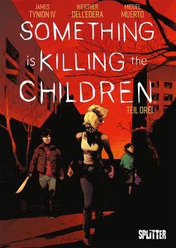 Something is killing the Children. Band 3 von Dell'Edera,  Werther, Tynion IV,  James