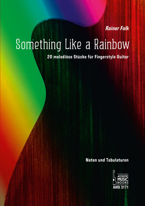 Something Like a Rainbow von Falk,  Rainer