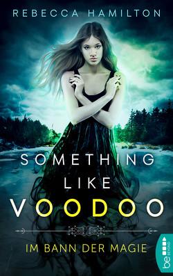 Something like Voodoo von Hamilton,  Rebecca