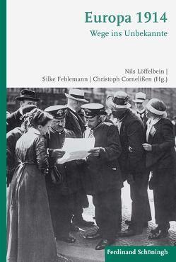 Europa 1914 von Cornelißen,  Christoph, Fehlemann,  Silke, Löffelbein,  Nils