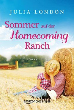 Sommer auf der Homecoming Ranch von Jenner,  Julia, London,  Julia