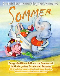 Sommer – Das große Mitmach-Buch zur Sommerzeit in Kindergarten, Schule und Zuhause von Baumann,  Christa, Janetzko,  Stephen