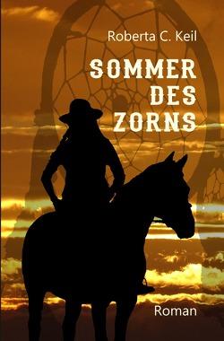 Sommer des Zorns von Keil,  Roberta C.