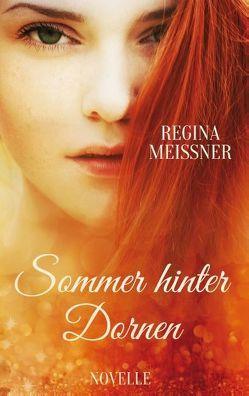 Sommer hinter Dornen von Meißner,  Regina