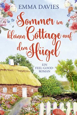 Sommer im kleinen Cottage auf dem Hügel von Davies,  Emma, Krug,  Michael