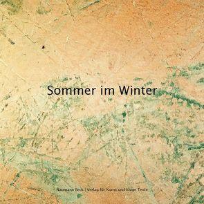 Sommer im Winter von Beck,  Mathias, Naumann,  Christopher