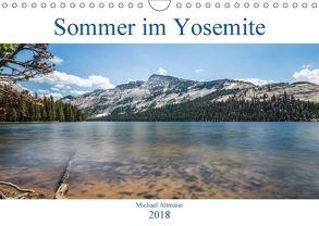 Sommer im Yosemite (Wandkalender 2018 DIN A4 quer) von Altmaier,  Michael