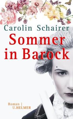 Sommer in Barock von Schairer,  Carolin