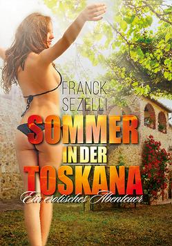 Sommer in der Toskana von Franck,  Sezelli