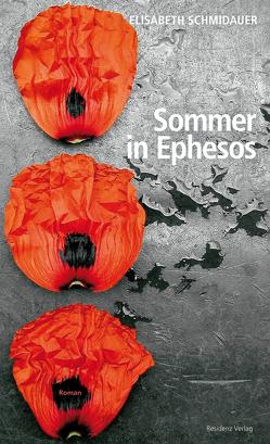 Sommer in Ephesos von Schmidauer,  Elisabeth