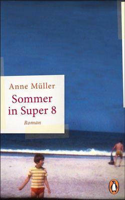 Sommer in Super 8 von Müller,  Anne