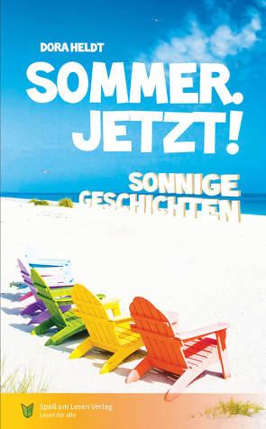 Sommer. Jetzt! von Heldt,  Dora, Kutzner,  Judith