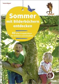 Sommer mit Bilderbüchern entdecken von Wagner,  Yvonne