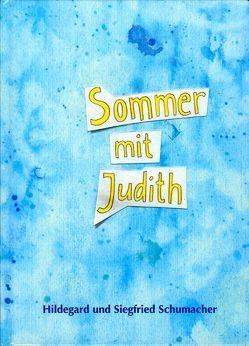 Sommer mit Judith von Schumacher,  Hildegard, Schumacher,  Siegfried