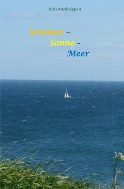 Sommer – Sonne – Meer von Acksteiner,  Barbara, Doelker,  Barbara, Escher,  Inge, Nadolny,  Elfie, Rabaza,  Sonja S.