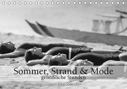 Sommer, Strand und Mode – genüßliche Stunden (Tischkalender 2019 DIN A5 quer)