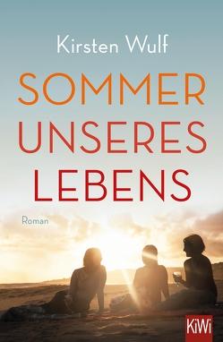 Sommer unseres Lebens von Wulf,  Kirsten