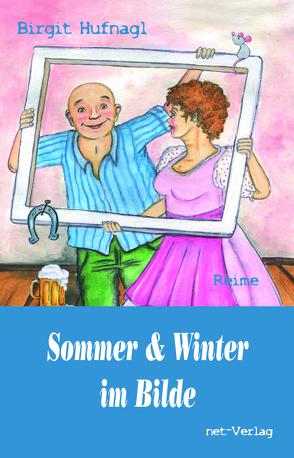 Sommer & Winter im Bilde von Georgi,  Heike, Hufnagl,  Birgit, Weise,  Maria