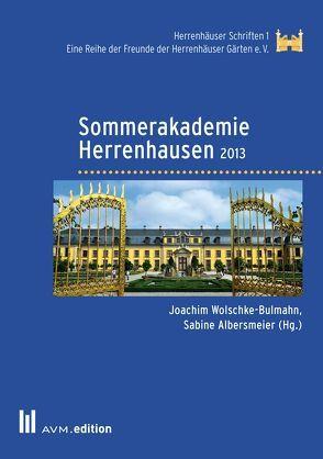 Sommerakademie Herrenhausen 2013 von Albersmeier,  Sabine, Wolschke-Bulmahn,  Joachim