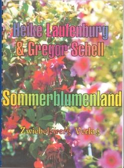 Sommerblumenland von Laufenburg,  Heike, Schell,  Gregor