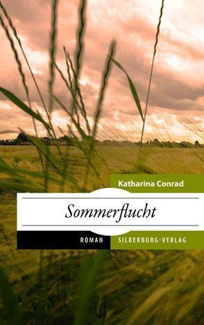 Sommerflucht von Conrad,  Katharina