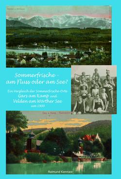 Sommerfrische – am Fluss oder am See? von Kiennast,  Raimund
