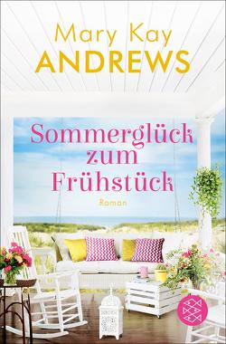 Sommerglück zum Frühstück von Andrews,  Mary Kay, Fischer,  Andrea