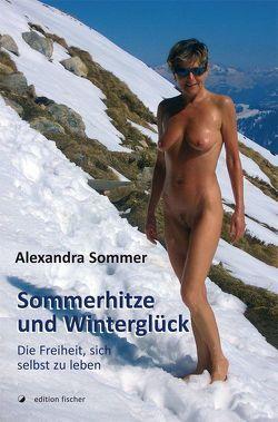 Sommerhitze und Winterglück von Sommer,  Alexandra