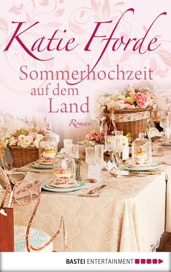 Sommerhochzeit auf dem Land von Fforde,  Katie, Reichart-Schmitz,  Gabi