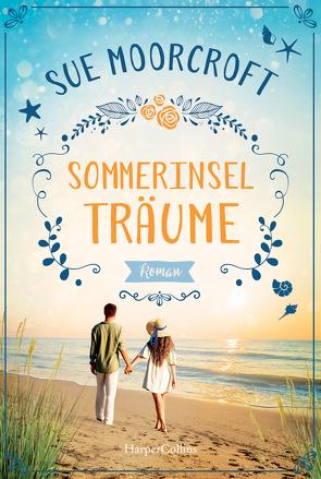 Sommerinselträume von Moorcroft,  Sue, Röhl,  Barbara
