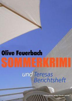 Sommerkrimi mit Beilage: Teresas Berichtsheft von Feuerbach,  Olive