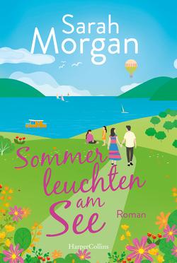 Sommerleuchten am See von Heisig,  Judith, Morgan,  Sarah