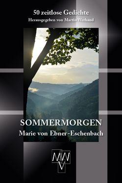 Sommermorgen von Ebner-Eschenbach,  Marie von, Werhand,  Martin