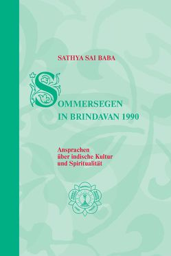 Sommersegen in Brindavan / Sathya Sai Baba – Sommersegen in Brindavan 1990 von Linz,  Eva, Sathya Sai Baba